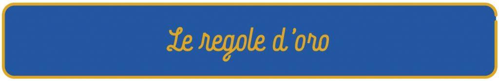 LE REGOLE D'ORO